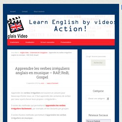 Apprendre les verbes irréguliers anglais en musique - RAP, RnB, Gospel