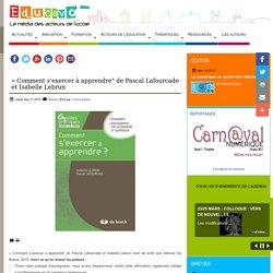 """« Comment s'exercer à apprendre"""" de Pascal Lafourcade et Isabelle Lebrun"""