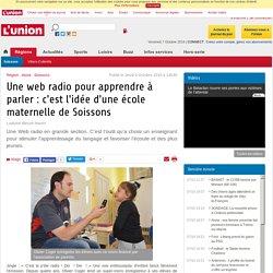 Une web radio pour apprendre à parler : c'est l'idée d'une école maternelle de Soissons