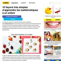 10façons très simples d'apprendre les mathématiques àunenfant