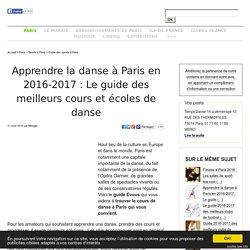 Apprendre la danse à Paris en 2016-2017: Le guide des meilleurs cours et écoles de danse