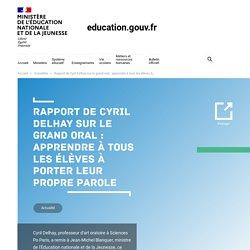 Rapport de Cyril Delhay sur le grand oral : apprendre à tous les élèves à porter leur propre parole