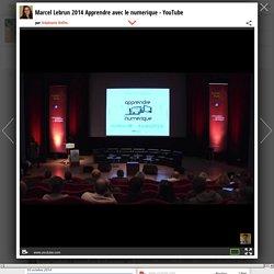 Marcel Lebrun 2014 Apprendre avec le numerique - YouTube