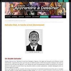 Apprendre a dessiner - Salvador Dalí, le touche-à-tout obsessionnel