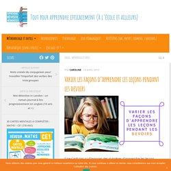 Varier les façons d'apprendre les leçons pendant les devoirs - Apprendre, réviser, mémoriser