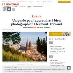 Un guide pour apprendre à bien photographier Clermont-Ferrand