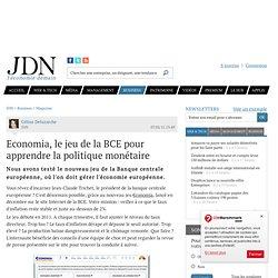 Economia, le jeu de la BCE pour apprendre la politique monétaire - Journal du Net Economie