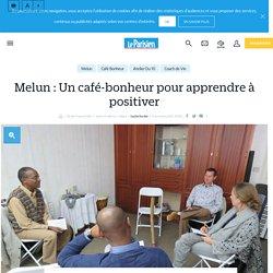 Melun : Un café-bonheur pour apprendre à positiver - le Parisien