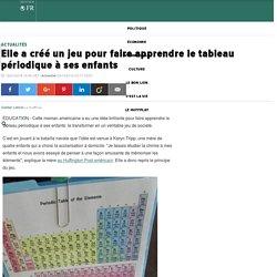 Elle a créé un jeu pour faire apprendre le tableau périodique à ses enfants