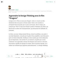 """Apprendre le Design Thinking avec le film """"Dragons"""""""