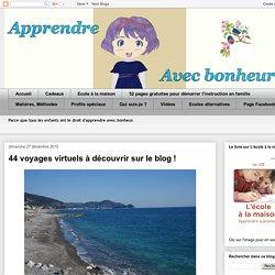 Apprendre avec bonheur: 44 voyages virtuels à découvrir sur le blog !