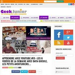 Apprendre avec YouTube #13 : les 6 vidéos de la semaine avec Data Gueule, les Petits Aventuriers... - Geek Junior -