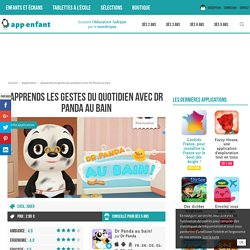 Apprends les gestes du quotidien avec Dr Panda au bain - App-enfant