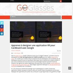 Apprenez à designer une application VR pour Cardboard avec Google