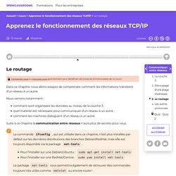 Le routage - Apprenez le fonctionnement des réseaux TCP/IP