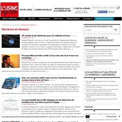 Apprenez les nouveautés sur les serveurs et réseaux - Usine Digitale