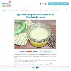 Apprenez à préparer votre propre Vicks VapoRub chez vous