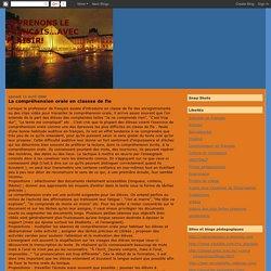APPRENONS LE FRANCAIS...AVEC PLAISIR!: La compréhension orale en classse de fle