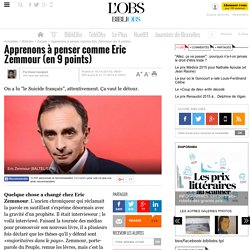 Apprenons à penser comme Eric Zemmour (en 9 points)- 21 novembre 2014