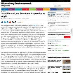 Scott Forstall, the Sorcerer's Apprentice at Apple