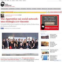 The Apprentice sui social network: una strategia 2.0 vincente