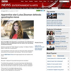 Apprentice star Luisa Zissman defends apostrophe move