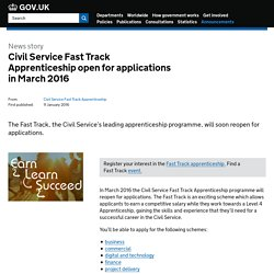 Civil Service Fast Track Apprenticeship open for applications in March 2016