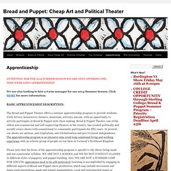 Apprenticeship « Bread and Puppet: Cheap Art and Political Theater in Vermont