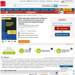 Apprentissage collaboratif à distance. Pour.... Karin Lundgren-Cayrol, France Henri - Decitre - 9782760510944 - Livre