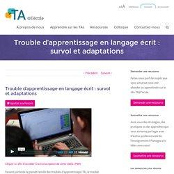 Trouble d'apprentissage en langage écrit : survol et adaptations - TA@l'école