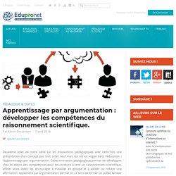 Apprentissage par argumentation : développer les compétences du raisonnement scientifique.