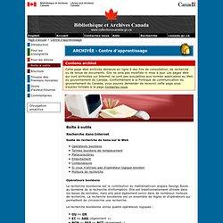 Recherche dans Internet - Boîte à outils - Centre d'apprentissage - Bibliothèque et Archives Canada