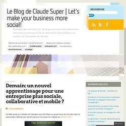 Demain: un nouvel apprentissage pour une entreprise plus sociale, collaborative et mobile