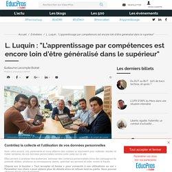 """L. Luquin : """"L'apprentissage par compétences est encore loin d'être généralisé dans le supérieur"""""""