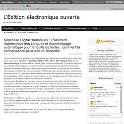 Séminaire Digital Humanities : Traitement Automatique des Langues et Apprentissage automatique pour la fouille de textes : comment la connaissance peut jaillir du désordre