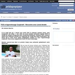 TICE et Apprentissage Coopératif : Rencontre avec Lionel Amatte