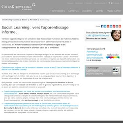 Social learning et apprentissage informel - CrossKnowledge