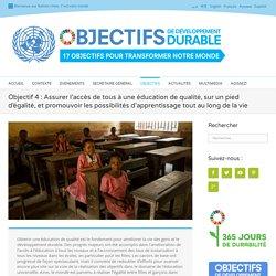 Objectif 4 : Assurer l'accès de tous à une éducation de qualité, sur un pied d'égalité, et promouvoir les possibilités d'apprentissage tout au long de la vie - Développement durable