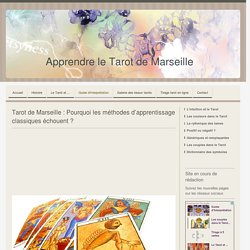 Les secrets et méthodes de l'apprentissage du Tarot de Marseille - Apprendre le Tarot de Marseille, le Tarot Divinatoire