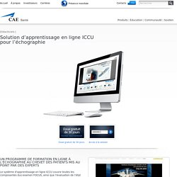 CAE Healthcare - Produits et Services: Solution d'apprentissage en ligne ICCU pour l'échographie