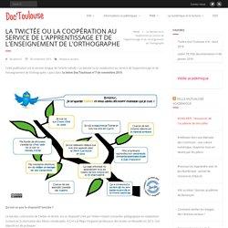 La twictée ou la coopération au service de l'apprentissage et de l'enseignement de l'orthographe – Doc'Toulouse