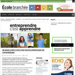 Une nouvelle boîte à outils pour faciliter l'apprentissage par l'entrepreneuriat