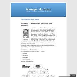 David Kolb : L'apprentissage par l'expérience « Manager du futur