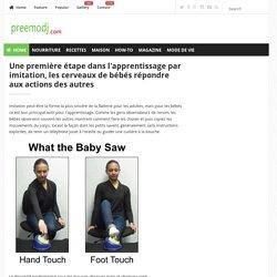 Une première étape dans l'apprentissage par imitation, les cerveaux de bébés répondre aux actions des autres / preemodj.com