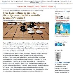 Avec l'apprentissage profond, l'intelligence artificielle va-t-elle dépasser l'Homme? - Afis Science - Association française pour l'information scientifique