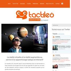 Edu – Le blogLa réalité virtuelle et la réalité augmentée au service d'un apprentissage ludique et interactif - Tactileo Edu - Le blog