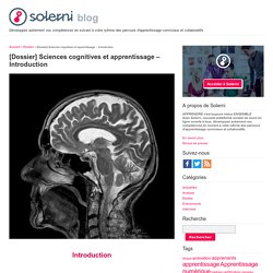 [Dossier] Sciences cognitives et apprentissage – Introduction - le blog de Solerni – plateforme de MOOCs