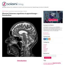 [Dossier] Sciences cognitives et apprentissage – Introduction - le blog de Solerni – plateforme de MOOCs