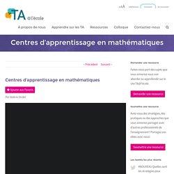 Centres d'apprentissage en mathématiques