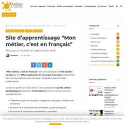 """Site d'apprentissage """"Mon métier, c'est en français"""""""